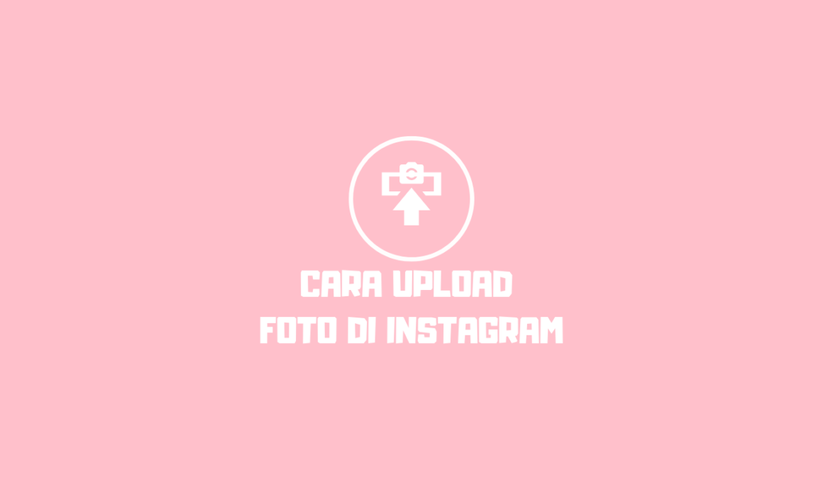 cara upload foto di instagram