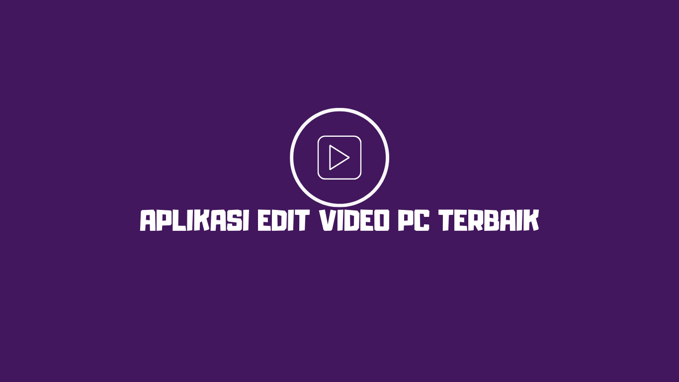 aplikasi edit video pc terbaik